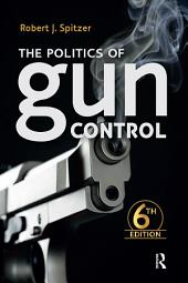 Politics of Gun Control: Edition 6