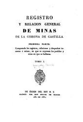 Registro y relacion general de minas de la corona de Castilla ...