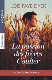 La passion des frères Coulter: Intégrale 3 romans