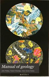 Manual of Geology: Theoretical and Practical, Volume 1