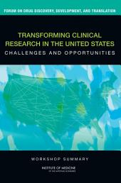 Transforming Clinical Research in the United States: Challenges and Opportunities: Workshop Summary