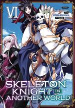 Skeleton Knight in Another World (Manga) Vol. 6