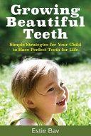 Growing Beautiful Teeth