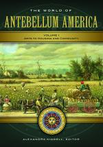 The World of Antebellum America: A Daily Life Encyclopedia [2 volumes]