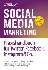 Social Media Marketing     Praxishandbuch f  r Twitter  Facebook  Instagram   Co  PDF
