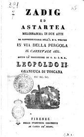 Zadig ed Astartea melodramma in due atti [testo di Andrea Leone Tottola
