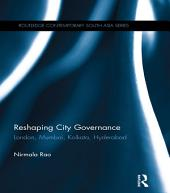 Reshaping City Governance: London, Mumbai, Kolkata, Hyderabad