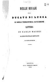 Delle risaje nel ducato di Lucca e dell'industria Lucchese lettera: lettera di Carlo Massei al suo fratello Giovanni a Bologna