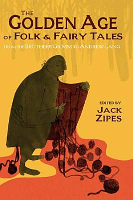 The Golden Age of Folk and Fairy Tales PDF