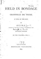 Held in Bondage: Or, Granville de Vigne, a Tale of the Day, Part 1