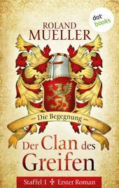 Der Clan des Greifen – Staffel I. Erster Roman: Die Begegnung