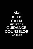 Keep Calm and Let the Guidance Counselor Handle It