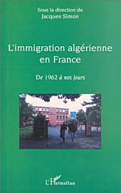 L'IMMIGRATION ALGÉRIENNE EN FRANCE: De 1962 à nos jours