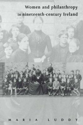 Women and Philanthropy in Nineteenth Century Ireland PDF