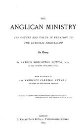 The Anglican Ministry: Its Nature and Value in Relation to the Catholic Priesthood : an Essay