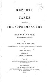 Reports of Cases Adjudged in the Supreme Court of Pennsylvania by Thomas Wharton: Volume 2
