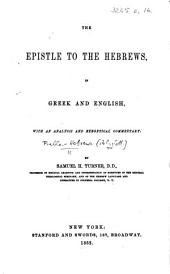 The Epistle to the Hebrews in Greek and English, with an analysis and exegetical commentary. By Samuel H. Turner