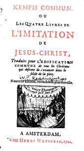 Kempis Commun. Ou Les Quatre Livres De L'Imitation De Jesus-Christ