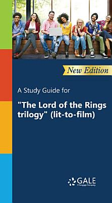 A Study Guide  New Edition  for  The Lord of the Rings trilogy   lit to film   PDF