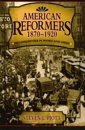 American Reformers, 1870–1920: Progressives in Word and Deed