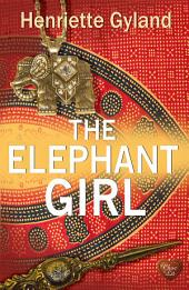 The Elephant Girl (Choc Lit)