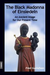 The Black Madonna: An Ancient Image for our Present Time
