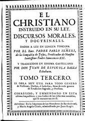 El cristiano instruido en su ley, 3: discursos morales y doctrinales