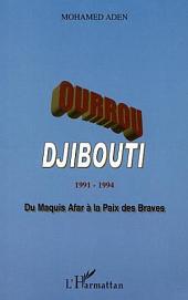 OURROU-DJIBOUTI 1991-1994: Du maquis Afar à la paix des Braves