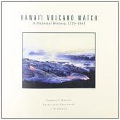 Hawai'i Volcano Watch: A Pictorial History, 1779-1991