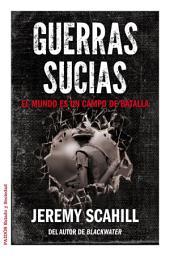 Guerras sucias: El mundo es un campo de batalla