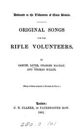 Original songs for the Rifle volunteers, by S. Lover, C. Mackay, and T. Miller