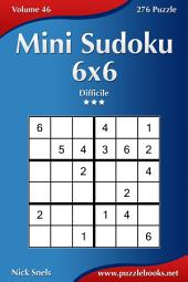 Mini Sudoku 6x6 - Difficile - Volume 46 - 276 Puzzle