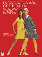 Everyday Fashions of the Sixties As Pictured in Sears Catalogs PDF