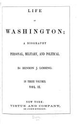 Life of Washington: a biography, personal, military, and political, Volume 2