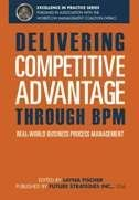 Delivering Competitive Advantage: Real-World Business Process Management