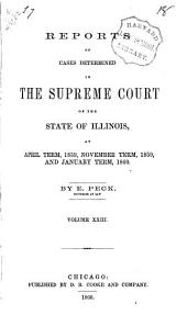 Reports of Cases at Law and in Chancery Argued and Determined in the Supreme Court of Illinois: Volume 23
