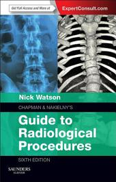 Chapman & Nakielny's Guide to Radiological Procedures E-Book: Edition 6