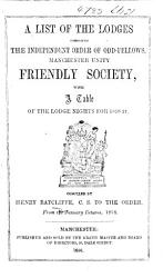 A List Of The Lodges Composing The Independent Order Of Odd Fellows Manchester Unity Friendly Society With A Table Of The Lodge Nights For 1856 57 Etc Book PDF