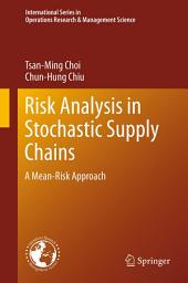 Risk Analysis in Stochastic Supply Chains: A Mean-Risk Approach