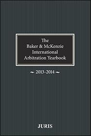 Baker   McKenzie International Arbitration Yearbook 2013 2014 PDF