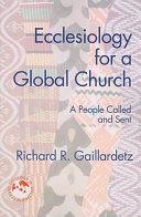Ecclesiology for a Global Church