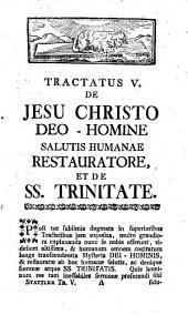 Theologia Christiana Theoretica: De Jesu Christo Deo-Homine Salutis Humanae Restauratore, Et De SS. Trinitate, Volume 5