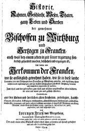 Geschicht-Schreiber von dem Bischoffthum Wirtzburg: Namentlich I Johann Müller, II Lorentz Friese, III Johann Reinhard, IV Anonymus, V Caspar Brusch, VI Nic. Serarius, VII Anonymus ex Baluzio, VIII Joh. Trithemius, IX Anonymus, Volume 2