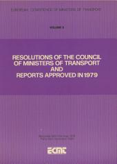 Resolutions of the Council of Ministers of Transport and Reports Approved in 1979