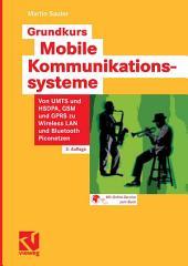 Grundkurs Mobile Kommunikationssysteme: Von UMTS und HSDPA, GSM und GPRS zu Wireless LAN und Bluetooth Piconetzen, Ausgabe 3