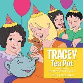 Tracey Tea Pot: The Birthday Chihuahua