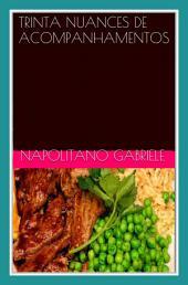 Trinta Nuances De Acompanhamentos - Pratos Da Tradição Culinária Italiana