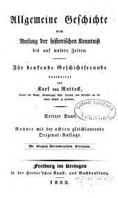 Allgemeine Geschichte vom Anfang der historischen Kenntniss bis auf unsere Zeiten: fur denkende Geschichtfreunde, Band 3