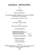 General Biography: Or Lives, Critical And Historical, Of The Most Eminent Persons Of All Ages, Countries, Conditions And Professions, Arranged According To Alphabetical Order, Volume 9