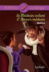 Bibliocollège no 76 - Le médecin volant - L'amour médecin